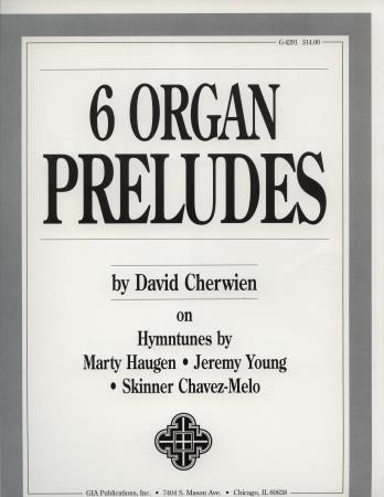 6 ORGAN PRELUDES