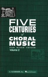Five Centuries of Choral Music Vol 2