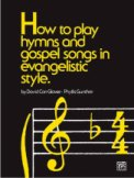 How To Play Hymns and Gospel Songs