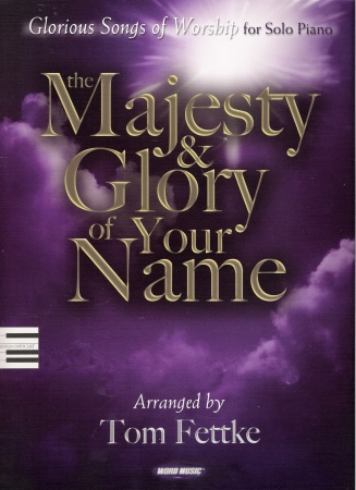 MAJESTY & GLORY OF YOUR NAME, THE