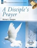 Disciple's Prayer, A