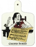 Chopping Board: Chopin Bored