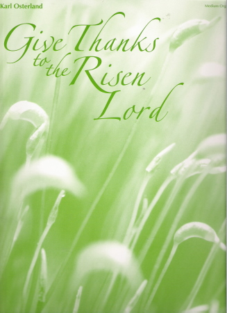 GIVE THANKS TO THE RISEN LORD