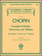 Complete Preludes Nocturnes and Waltzes