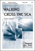 Walking ' Cross The Sea