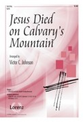 Jesus Died On Calvary's Mountain