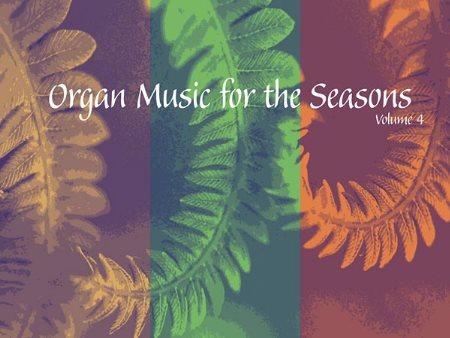 ORGAN MUSIC FOR THE SEASONS VOL 4