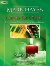 Mark Hayes Carols For Organ Vol.1