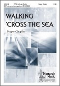 Walking ' Cross The Sea