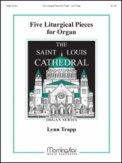 Five Liturgical Pieces