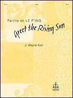 GREET THE RISING SUN