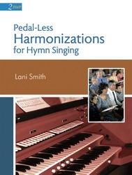 PEDAL-LESS HARMONIZATIONS FOR HYMN SINGI