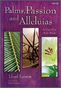 Palms Passion and Alleluias