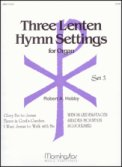 Three Lenten Hymn Settings For Organ 3