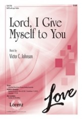 Lord I Give Myself To You