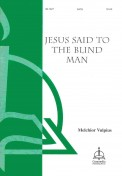 Jesus Said To The Blind Man