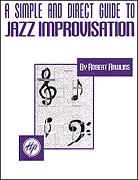 Simple and Direct Guide To Jazz Improvis