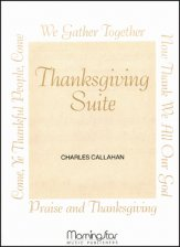 Thanksgiving Suite For Organ
