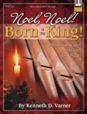 Noel Noel Born Is The King