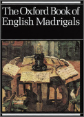 Oxford Book of English Madrigals, The