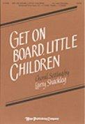 Get On Board Little Children
