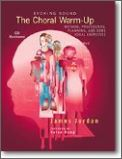 Choral Warm-Up, The (Evoking Sound)