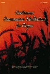 CONTINUOUS COMMUNION MEDITATIONS FOR ORG