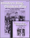 Children Sing Children Play (Bk/Cd)