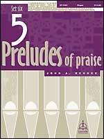5 PRELUDES OF PRAISE SET 6