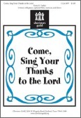 Come Sing Your Thanks To The Lord