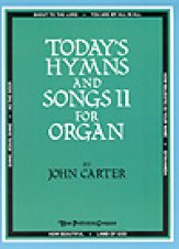 TODAY'S HYMNS AND SONGS FOR ORGAN II