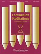 COMMUNION MEDITATIONS NINE ORGAN PRELUD