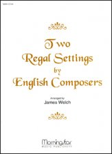 TWO REGAL SETTINGS BY ENGLISH COMPOSERS