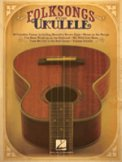 Folksongs For Ukulele