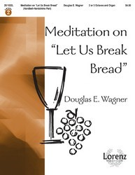 "Meditation on ""Let Us Break Bread"" - 2-3 Octave HB/HC Part"
