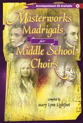 Masterworks and Madrigals For Middle Sc