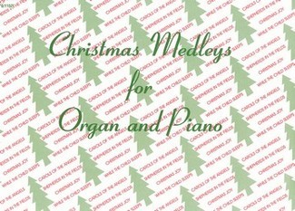 Christmas Medleys For Organ and Piano