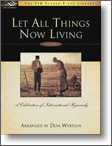 Let All Things Now Living Vol 1