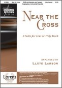 Near The Cross (Suite For Lent Or Holy W