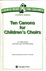 Ten Canons For Children's Choirs