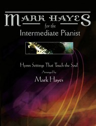 MARK HAYES HYMNS FOR THE INTERMEDIATE PI