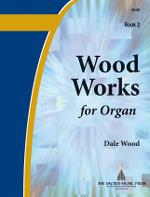 WOOD WORKS FOR ORGAN VOL 2