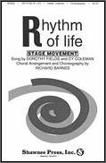 Rhythm of Life (Stage Movements)