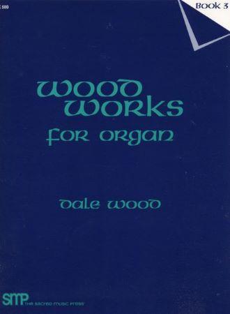 WOOD WORKS FOR ORGAN VOL 3