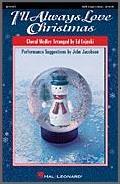 I'll Always Love Christmas (SAB Singer)
