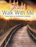 Jesus Walk With Me