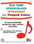 Old Time Stringband Workshop For Flatpic