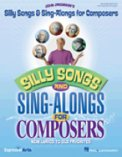 Silly Songs & Sing Alongs For Composers