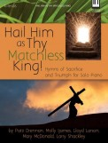 Hail Him As Thy Matchless King