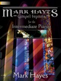 Mark Hayes Gospel Hymns For The Intermed